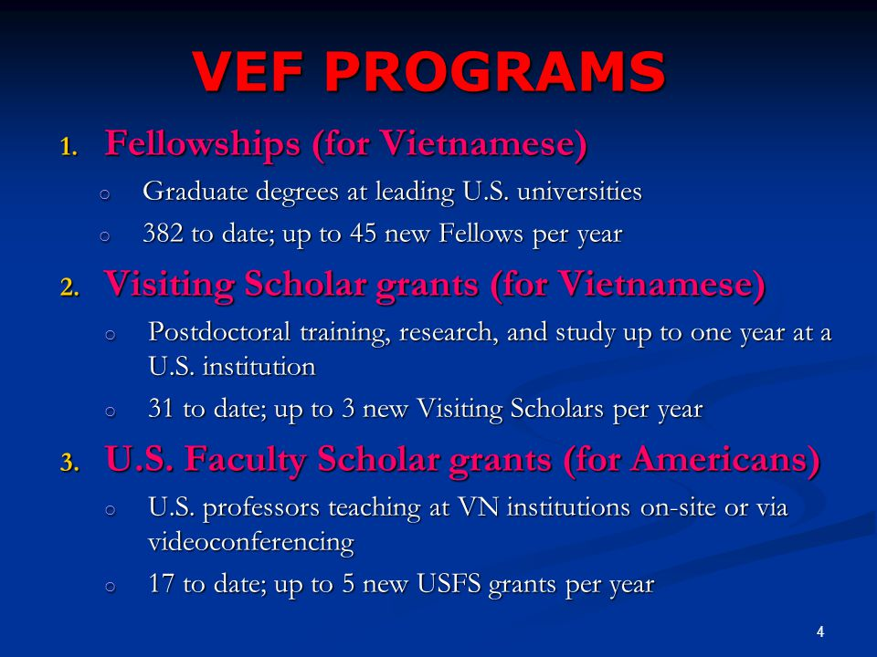 VEF PROGRAMS 1. Fellowships (for Vietnamese) o Graduate degrees at leading U.S.