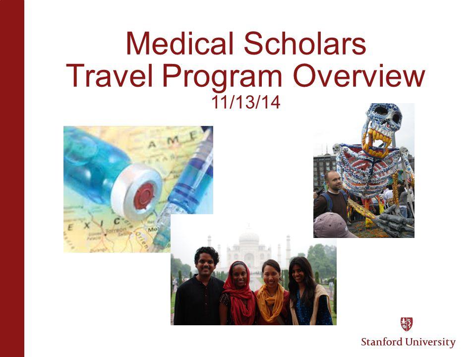 Medical Scholars Travel Program Overview 11/13/14