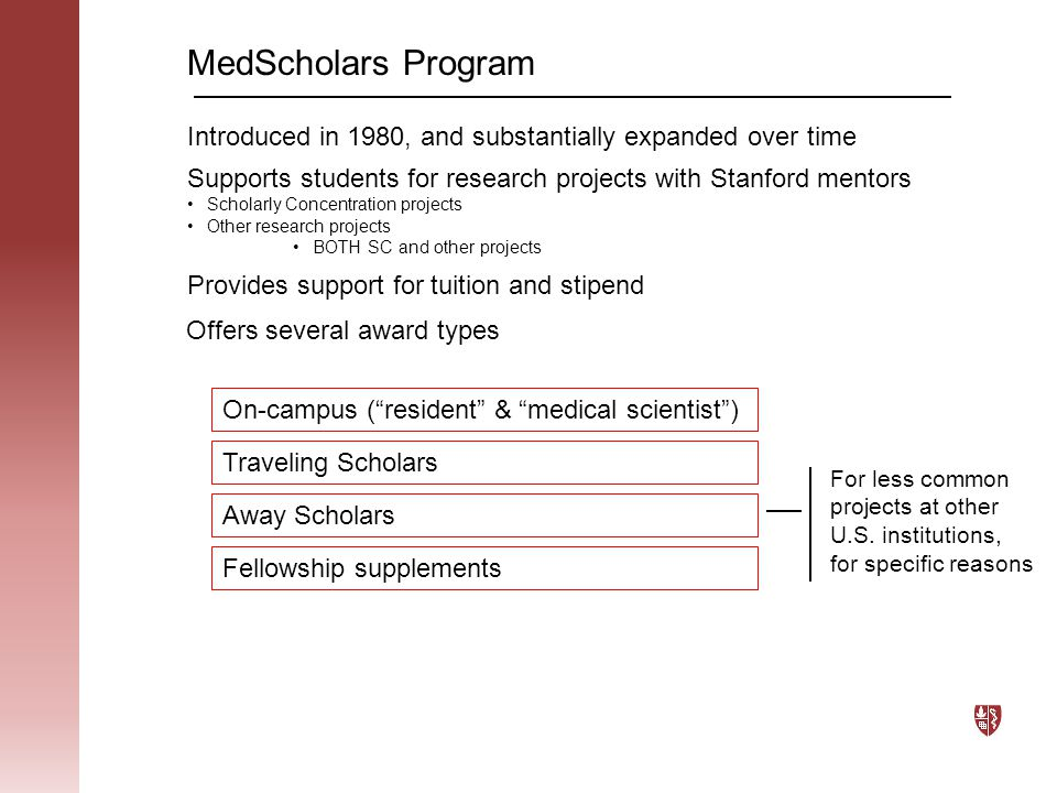"""MedScholars Program On-campus (""""resident"""" & """"medical scientist"""") For less common projects at other U.S. institutions, for specific reasons Traveling S"""