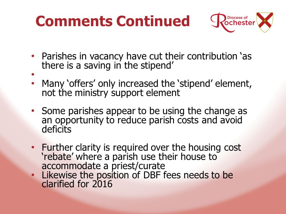 Comments Continued Parishes in vacancy have cut their contribution 'as there is a saving in the stipend' Many 'offers' only increased the 'stipend' el