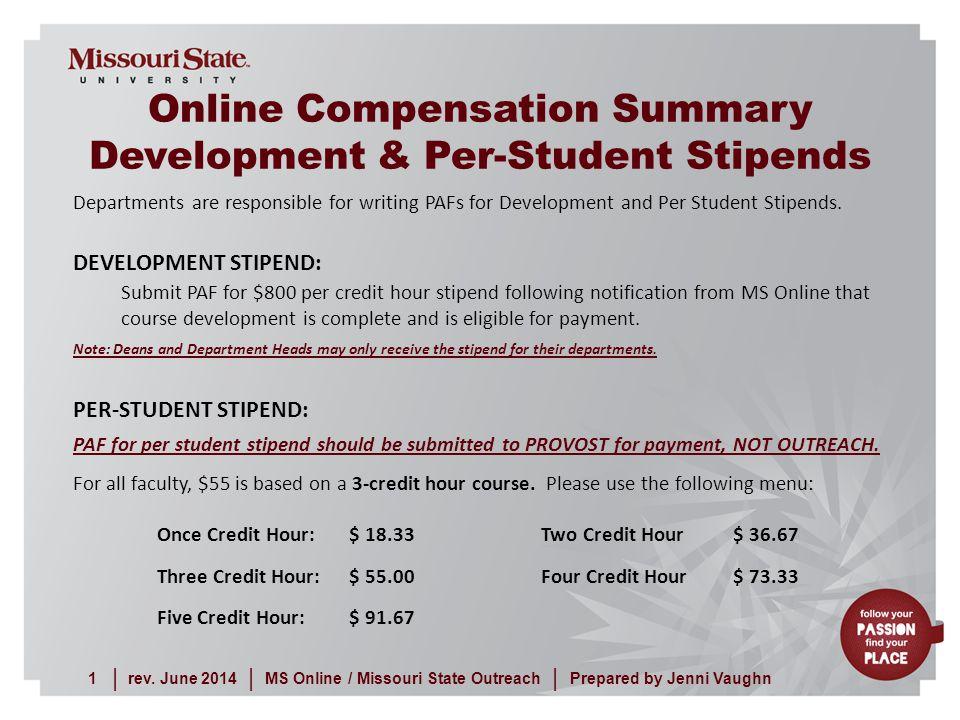 rev. June 20141MS Online / Missouri State Outreach     Prepared by Jenni Vaughn Online Compensation Summary Development & Per-Student Stipends Departm