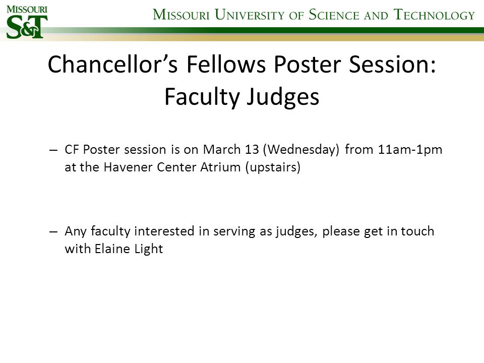Chancellor's Fellows Poster Session: Faculty Judges – CF Poster session is on March 13 (Wednesday) from 11am-1pm at the Havener Center Atrium (upstairs) – Any faculty interested in serving as judges, please get in touch with Elaine Light