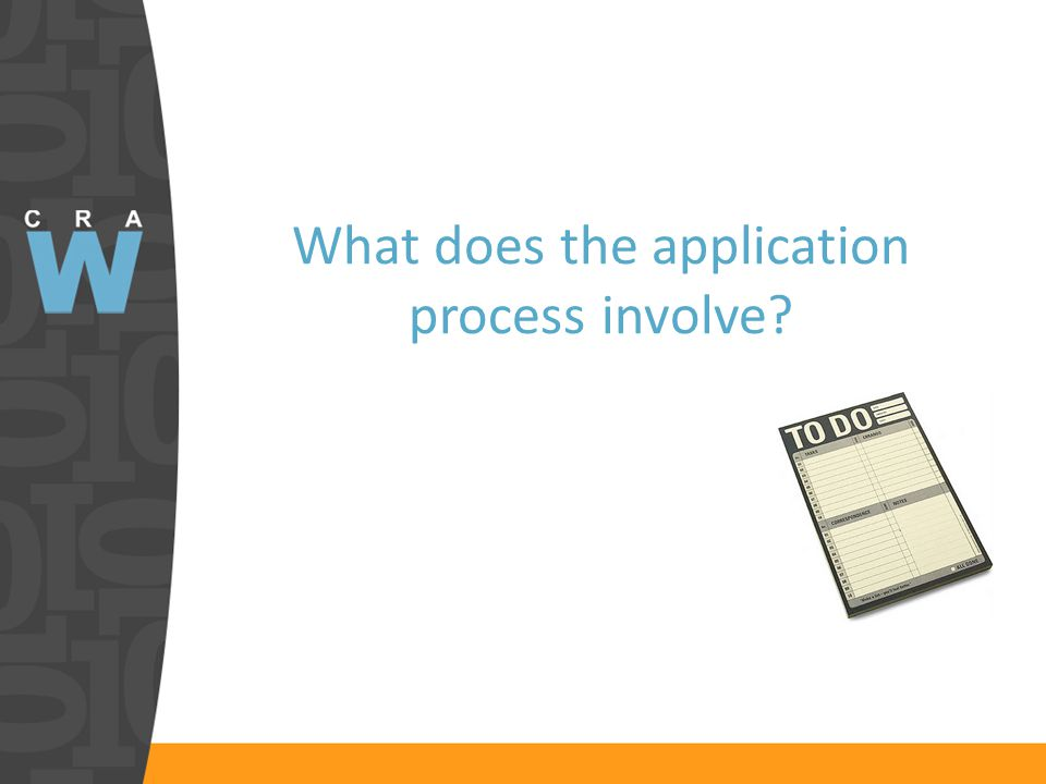 What does the application process involve