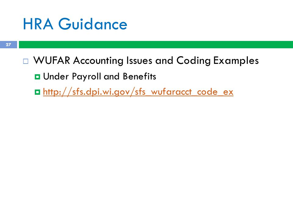 HRA Guidance 27  WUFAR Accounting Issues and Coding Examples  Under Payroll and Benefits  http://sfs.dpi.wi.gov/sfs_wufaracct_code_ex http://sfs.dpi.wi.gov/sfs_wufaracct_code_ex