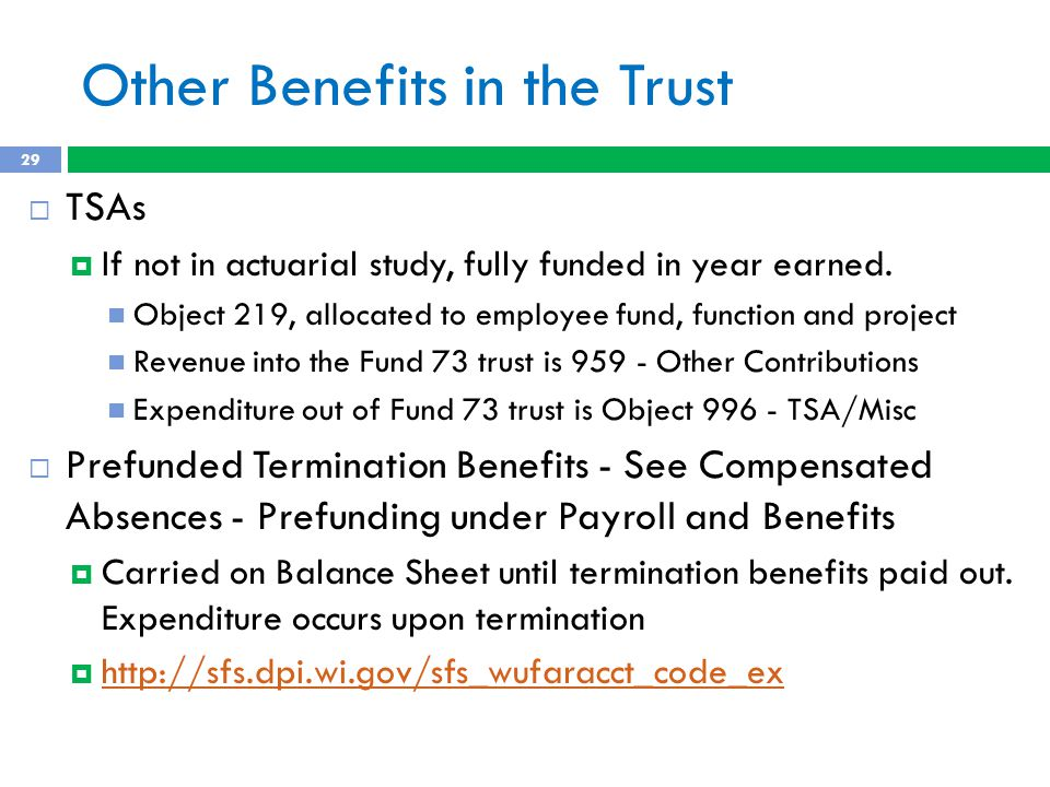 Other Benefits in the Trust  TSAs  If not in actuarial study, fully funded in year earned.