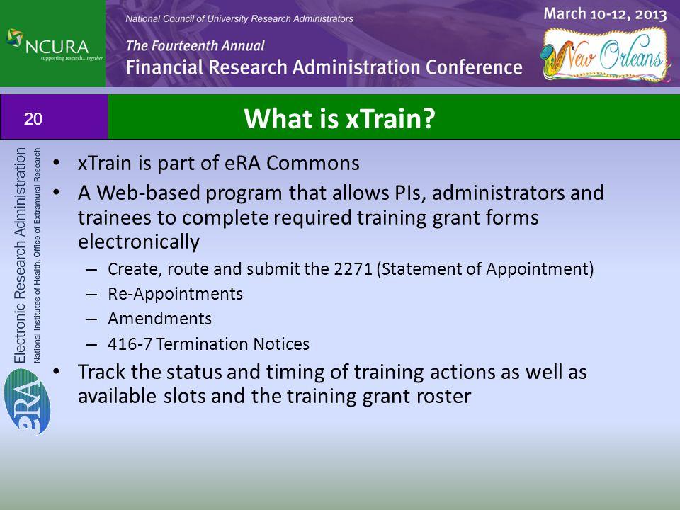 What is xTrain? xTrain is part of eRA Commons A Web-based program that allows PIs, administrators and trainees to complete required training grant for