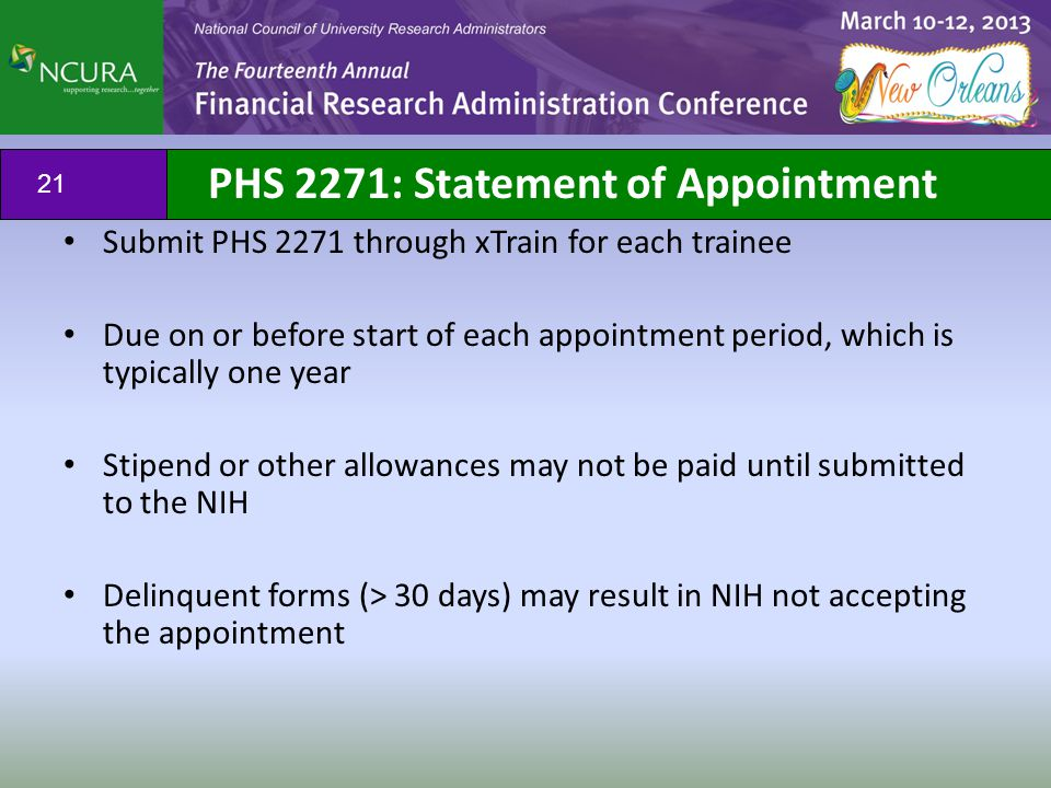 PHS 2271: Statement of Appointment Submit PHS 2271 through xTrain for each trainee Due on or before start of each appointment period, which is typical