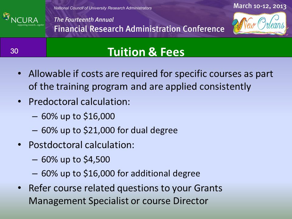 Tuition & Fees Allowable if costs are required for specific courses as part of the training program and are applied consistently Predoctoral calculati