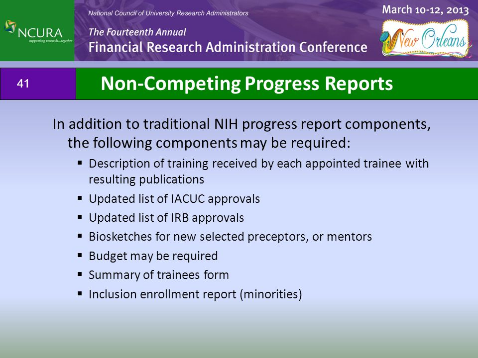 In addition to traditional NIH progress report components, the following components may be required:  Description of training received by each appoin