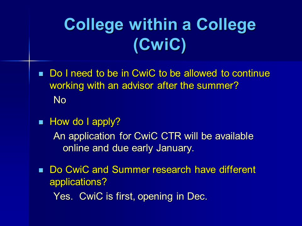 College within a College (CwiC) Do I need to be in CwiC to be allowed to continue working with an advisor after the summer.