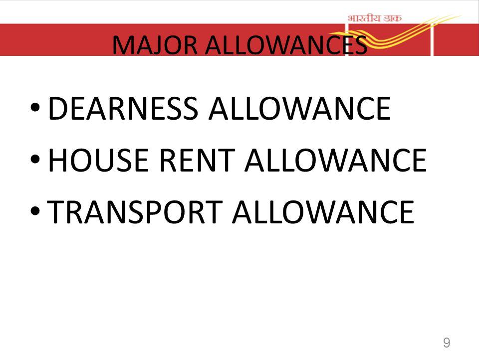 MAJOR ALLOWANCES DEARNESS ALLOWANCE HOUSE RENT ALLOWANCE TRANSPORT ALLOWANCE 9