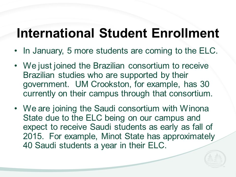 International Student Enrollment In January, 5 more students are coming to the ELC.