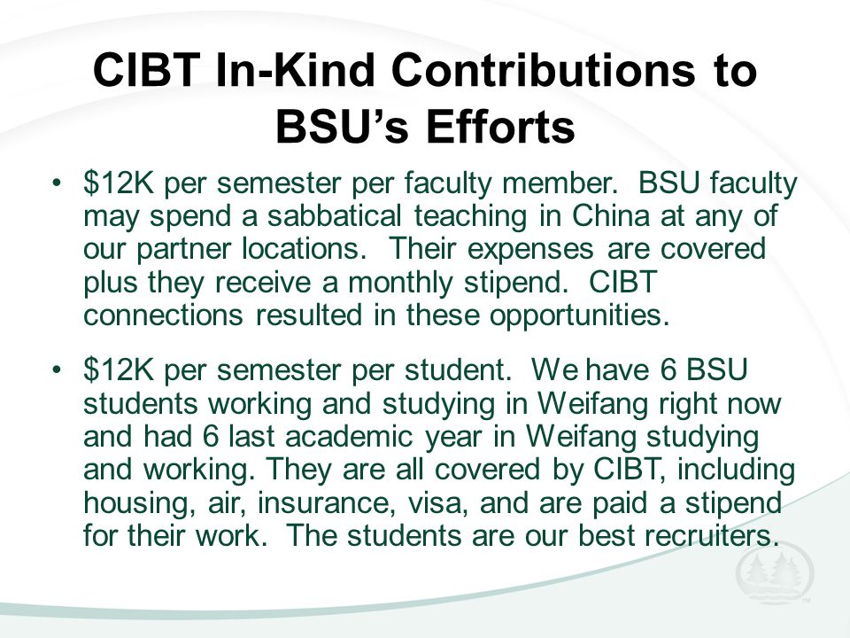 CIBT In-Kind Contributions to BSU's Efforts $12K per semester per faculty member.
