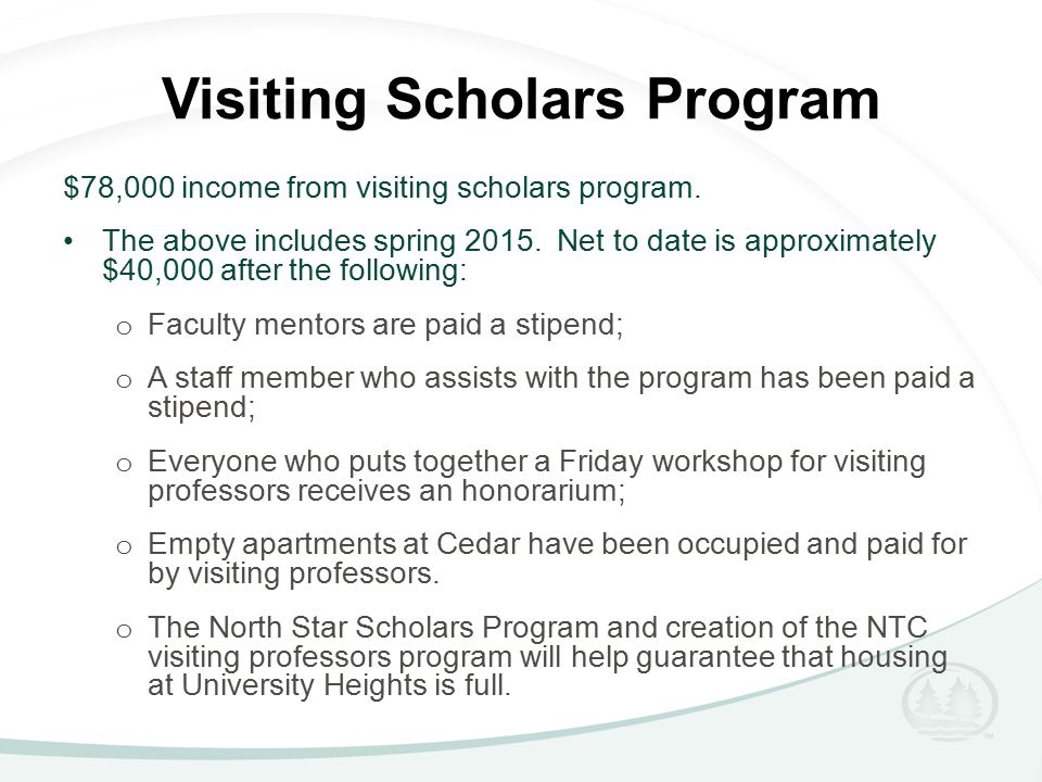 Visiting Scholars Program $78,000 income from visiting scholars program.