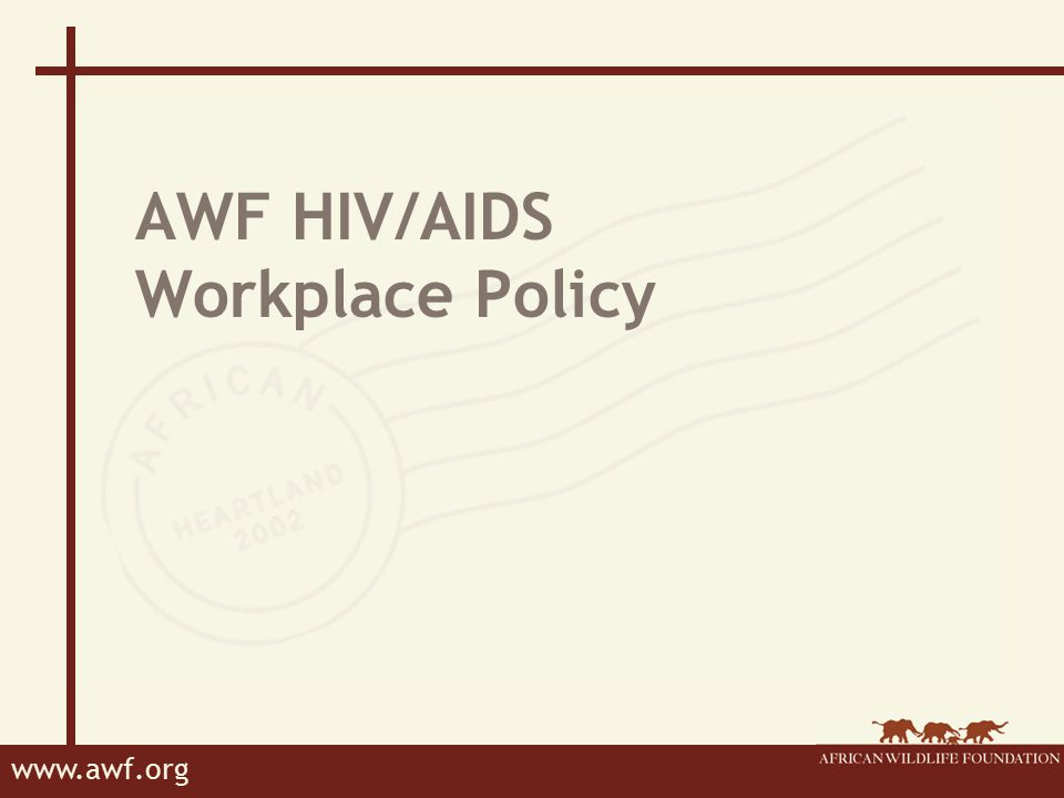 www.awf.org AWF HIV/AIDS Workplace Policy