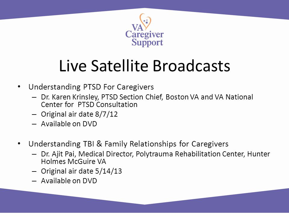 Live Satellite Broadcasts Understanding PTSD For Caregivers – Dr. Karen Krinsley, PTSD Section Chief, Boston VA and VA National Center for PTSD Consul