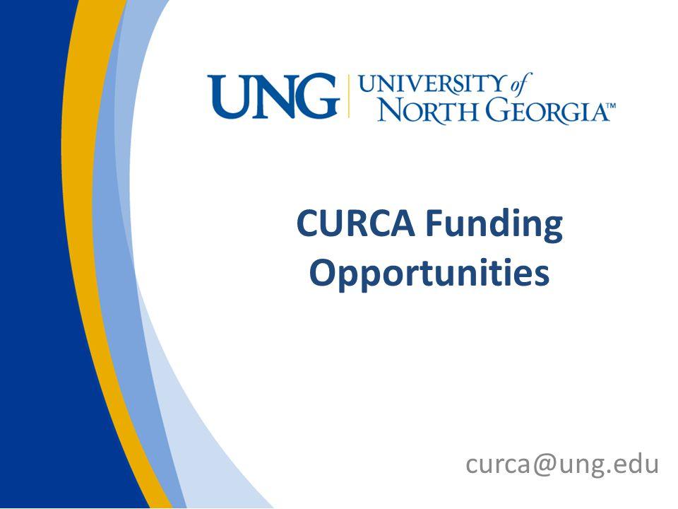 CURCA Funding Opportunities curca@ung.edu