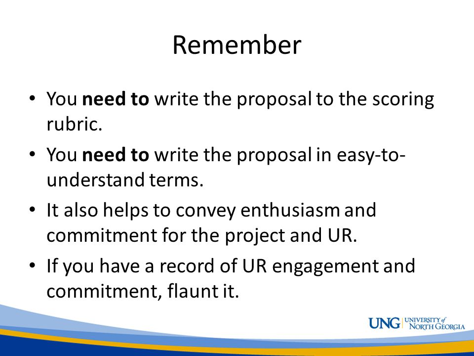 Remember You need to write the proposal to the scoring rubric.