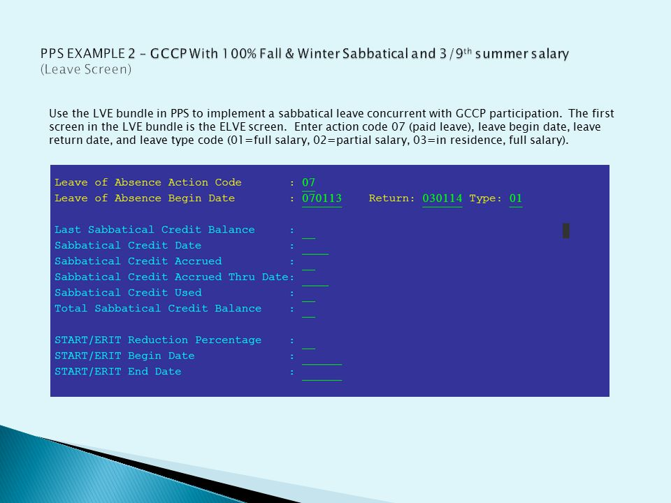 Use the LVE bundle in PPS to implement a sabbatical leave concurrent with GCCP participation. The first screen in the LVE bundle is the ELVE screen. E