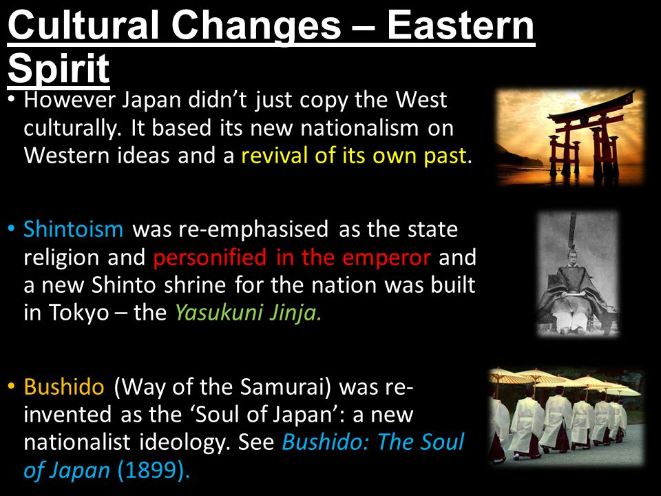 Cultural Changes – Eastern Spirit However Japan didn't just copy the West culturally.