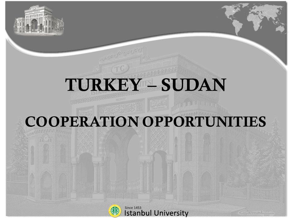 TURKEY – SUDAN COOPERATION OPPORTUNITIES