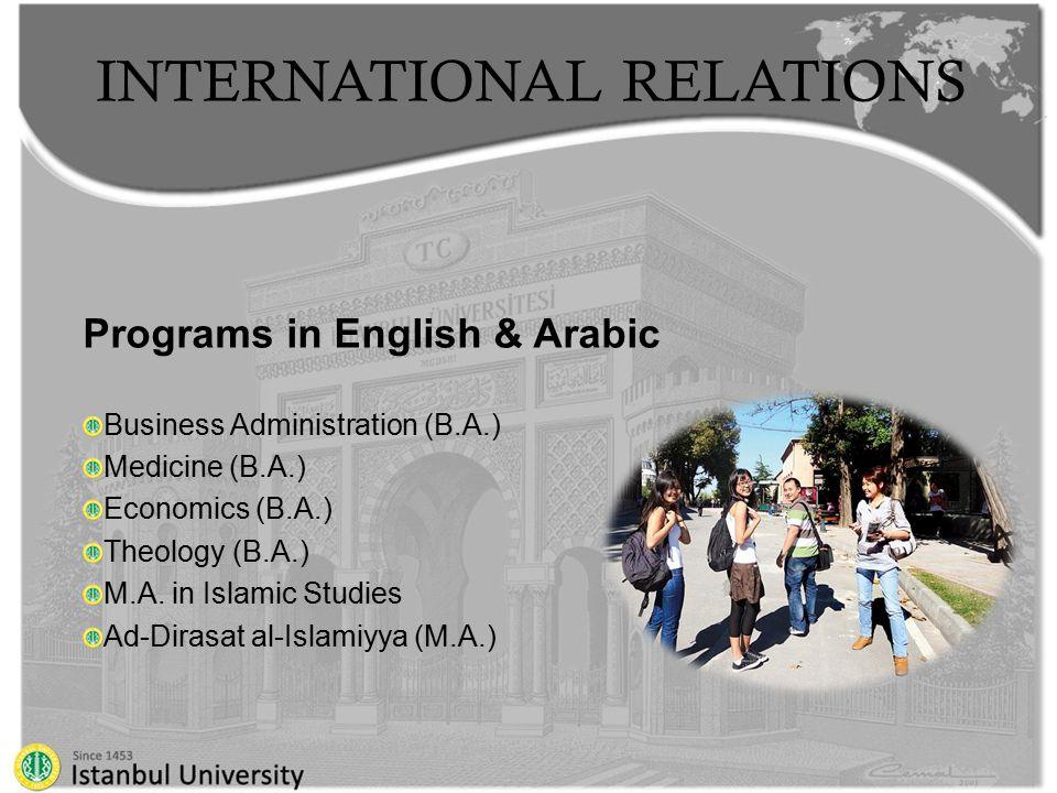 INTERNATIONAL RELATIONS Programs in English & Arabic Business Administration (B.A.) Medicine (B.A.) Economics (B.A.) Theology (B.A.) M.A.