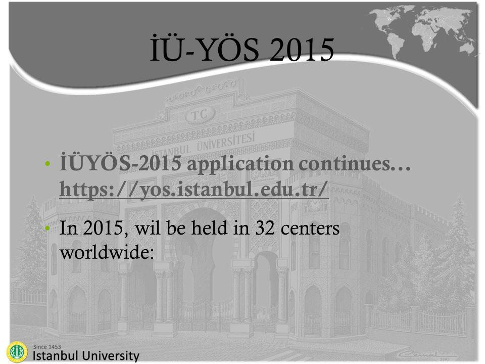 İ Ü-YÖS 2015 İ ÜYÖS-2015 application continues...