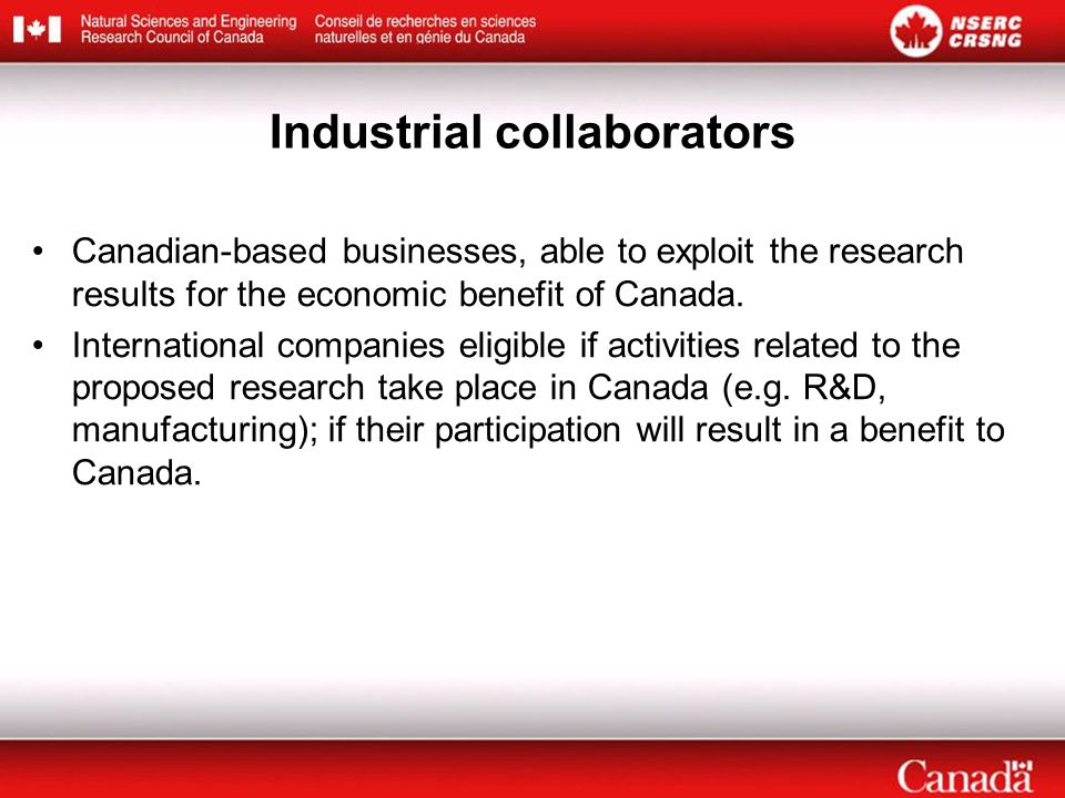 Canadian-based businesses, able to exploit the research results for the economic benefit of Canada.
