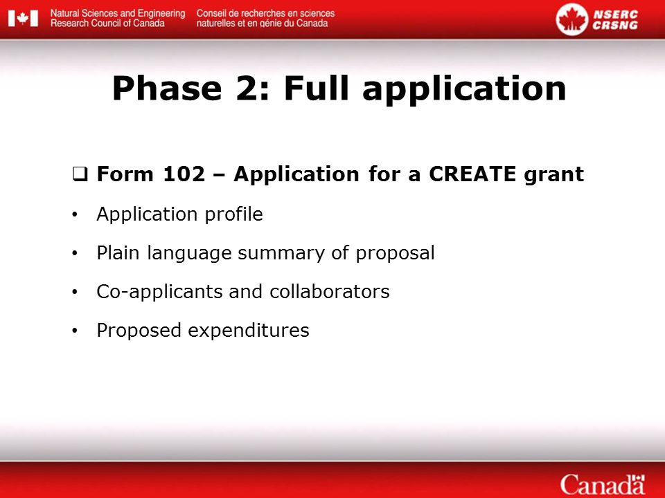  Form 102 – Application for a CREATE grant Application profile Plain language summary of proposal Co-applicants and collaborators Proposed expenditures Phase 2: Full application