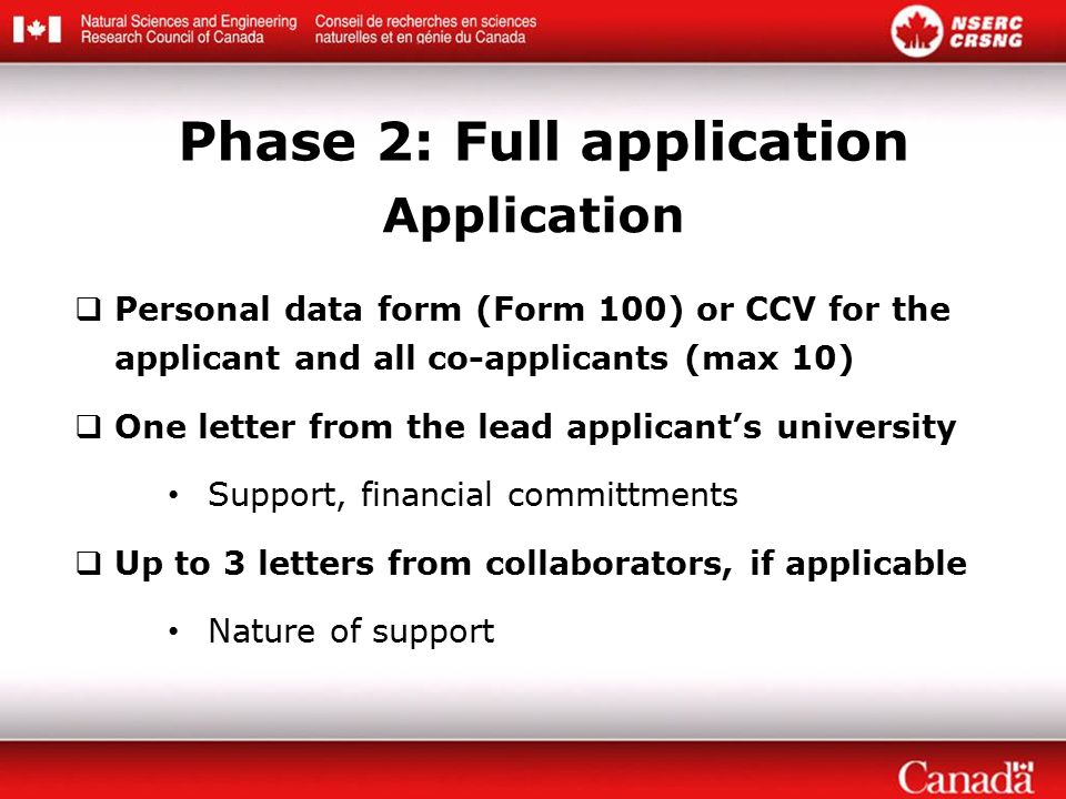  Personal data form (Form 100) or CCV for the applicant and all co-applicants (max 10)  One letter from the lead applicant's university Support, financial committments  Up to 3 letters from collaborators, if applicable Nature of support Application