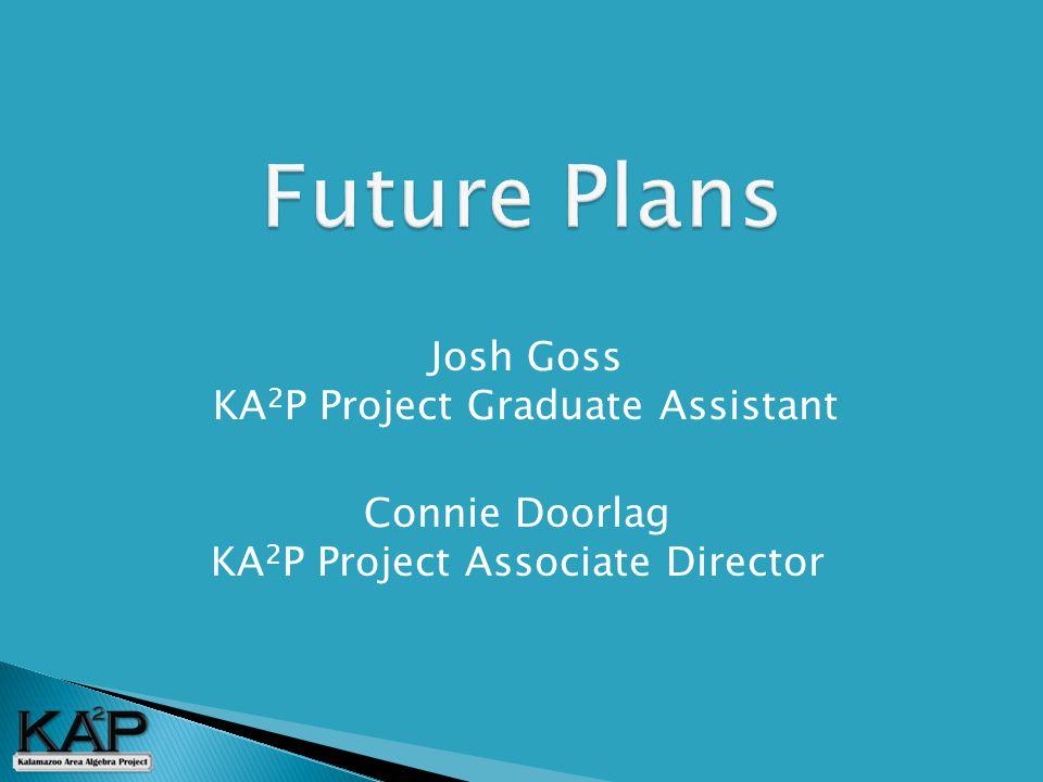 Connie Doorlag KA 2 P Project Associate Director Josh Goss KA 2 P Project Graduate Assistant