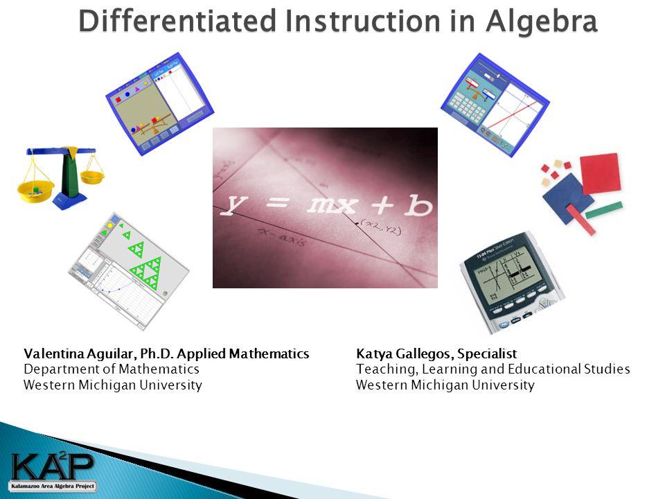Differentiated Instruction in Algebra Valentina Aguilar, Ph.D.