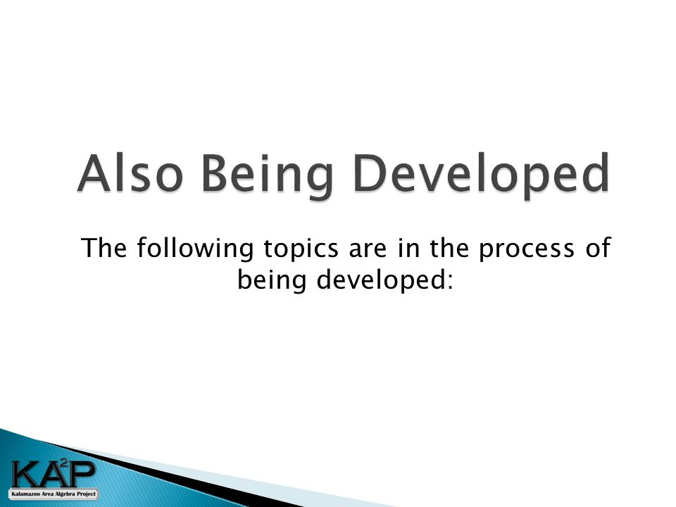 The following topics are in the process of being developed: