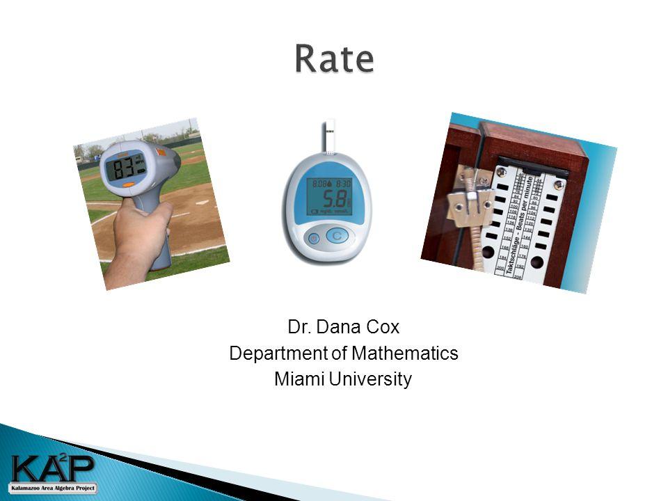 Dr. Dana Cox Department of Mathematics Miami University