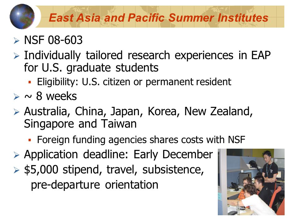 East Asia and Pacific Summer Institutes  NSF 08-603  Individually tailored research experiences in EAP for U.S.