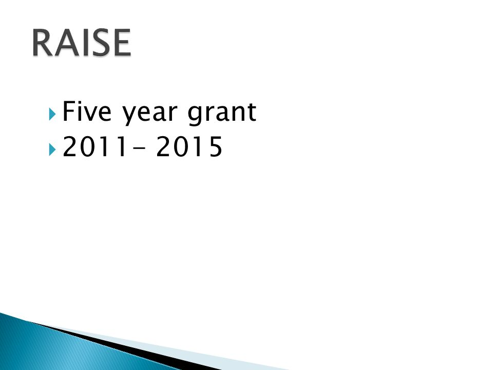  Five year grant  2011- 2015