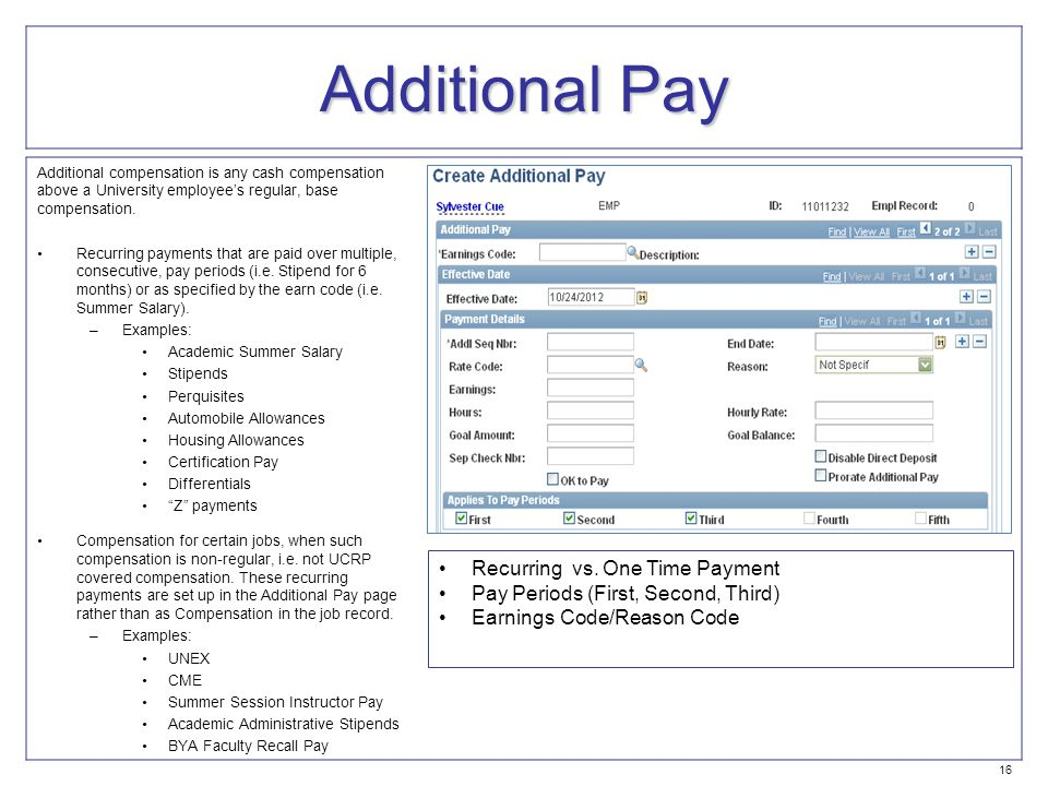 Additional Pay Additional compensation is any cash compensation above a University employee's regular, base compensation.