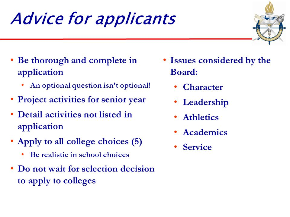 Advice for applicants Be thorough and complete in application An optional question isn't optional! Project activities for senior year Detail activitie