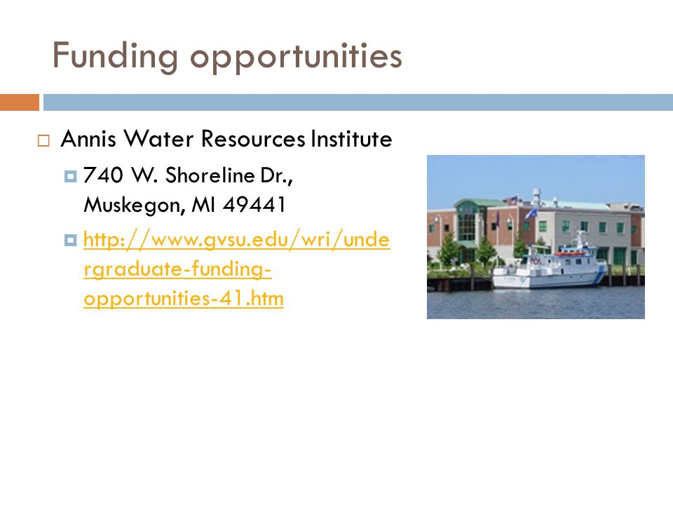 Funding opportunities  Annis Water Resources Institute  740 W.