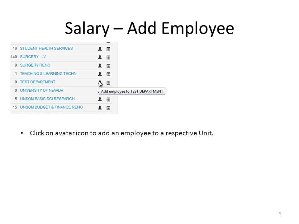 Salary – Add Employee Click on avatar icon to add an employee to a respective Unit. 9