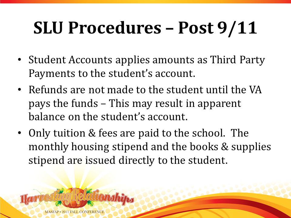 SLU Procedures – Post 9/11 Student Accounts applies amounts as Third Party Payments to the student's account.