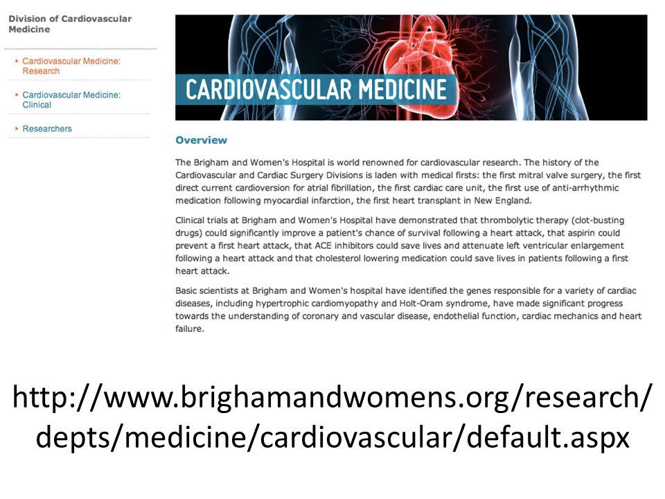 http://www.brighamandwomens.org/research/ depts/medicine/cardiovascular/default.aspx