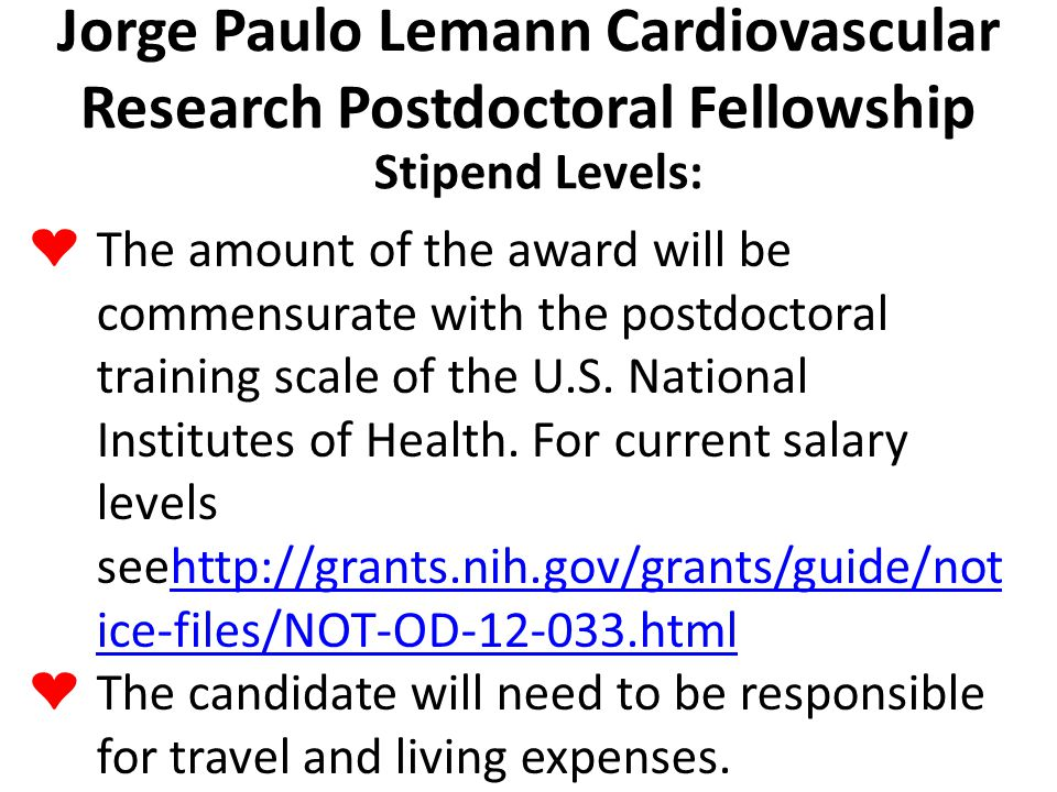 Jorge Paulo Lemann Cardiovascular Research Postdoctoral Fellowship ❤ The amount of the award will be commensurate with the postdoctoral training scale of the U.S.