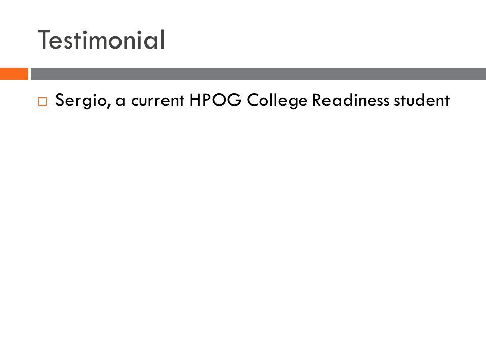 Testimonial  Sergio, a current HPOG College Readiness student