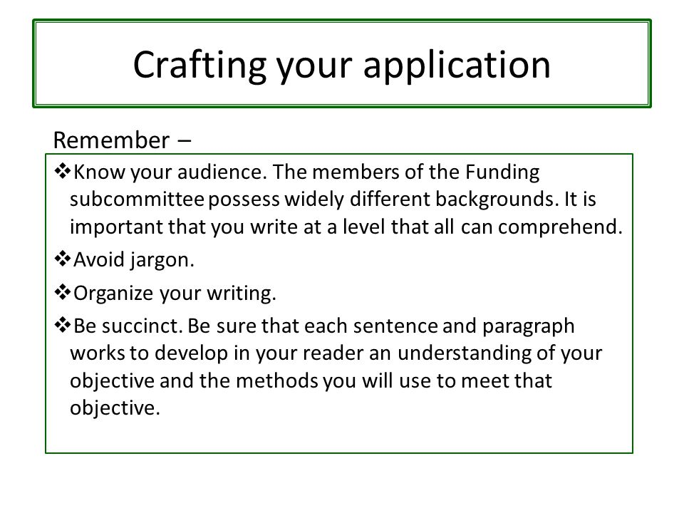 Crafting your application  Know your audience.