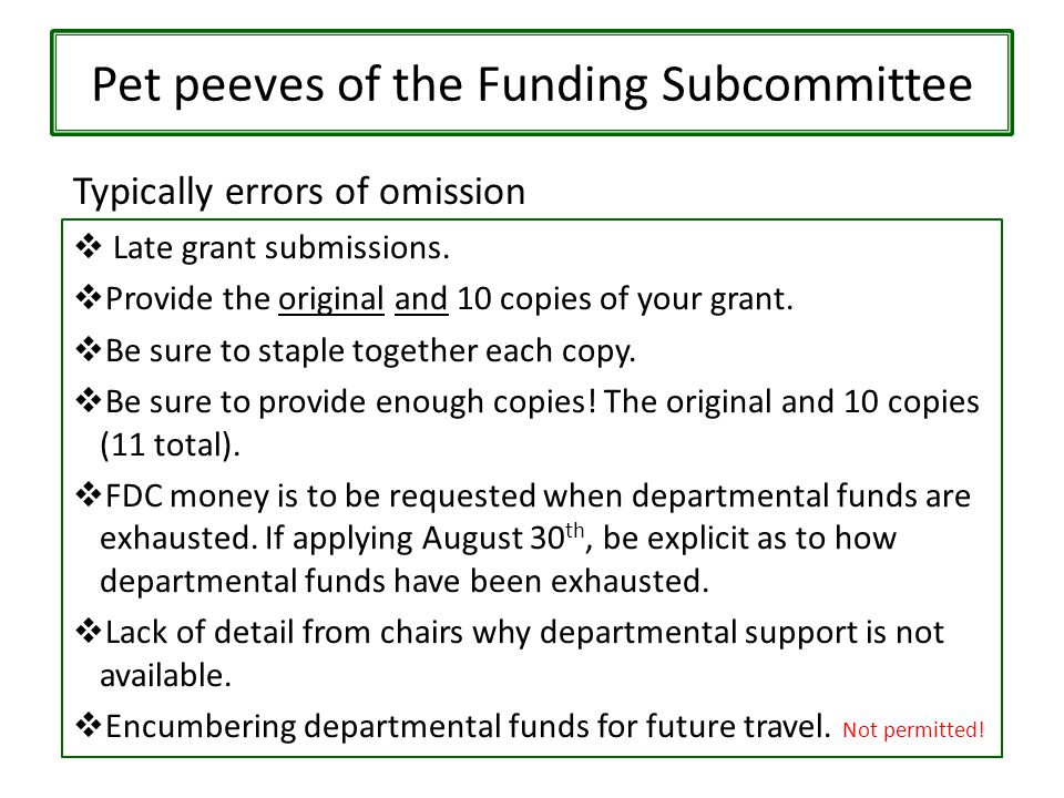 Pet peeves of the Funding Subcommittee  Late grant submissions.