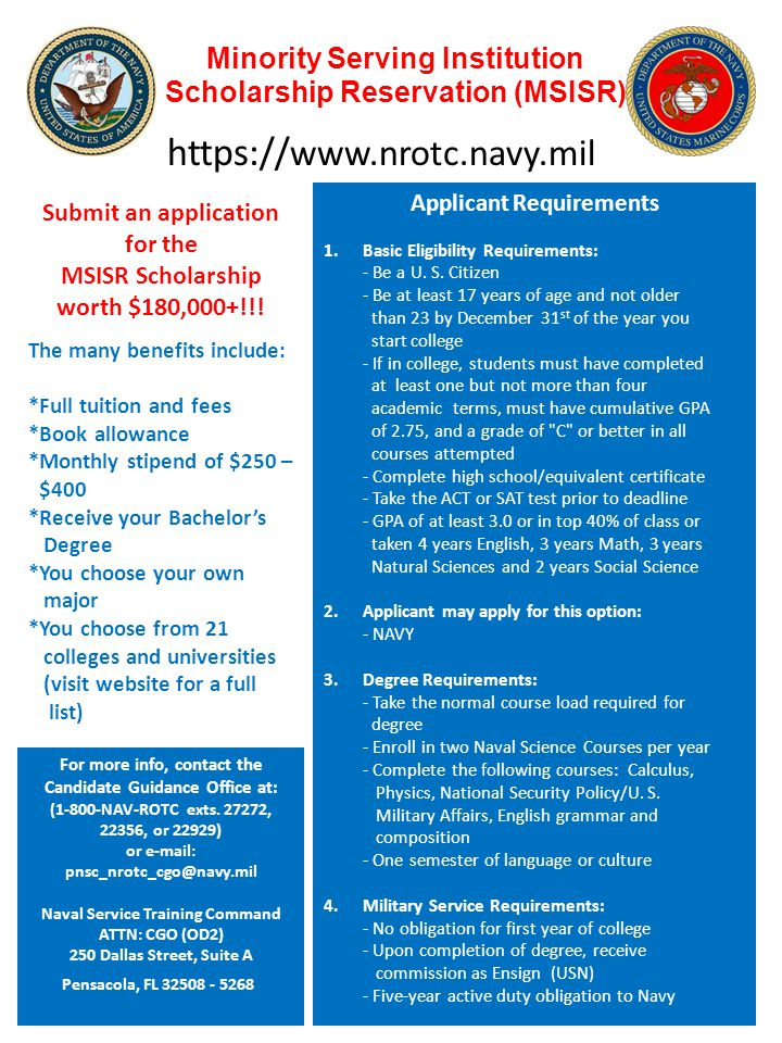 Minority Serving Institution Scholarship Reservation (MSISR) For more info, contact the Candidate Guidance Office at: (1-800-NAV-ROTC exts.