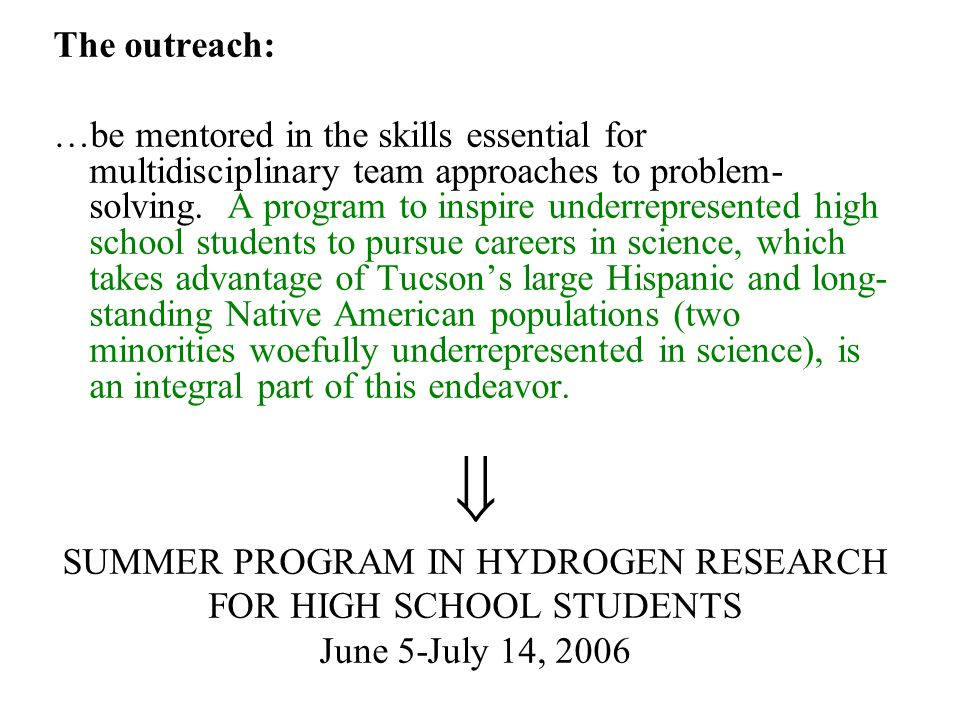 The outreach: …be mentored in the skills essential for multidisciplinary team approaches to problem- solving.