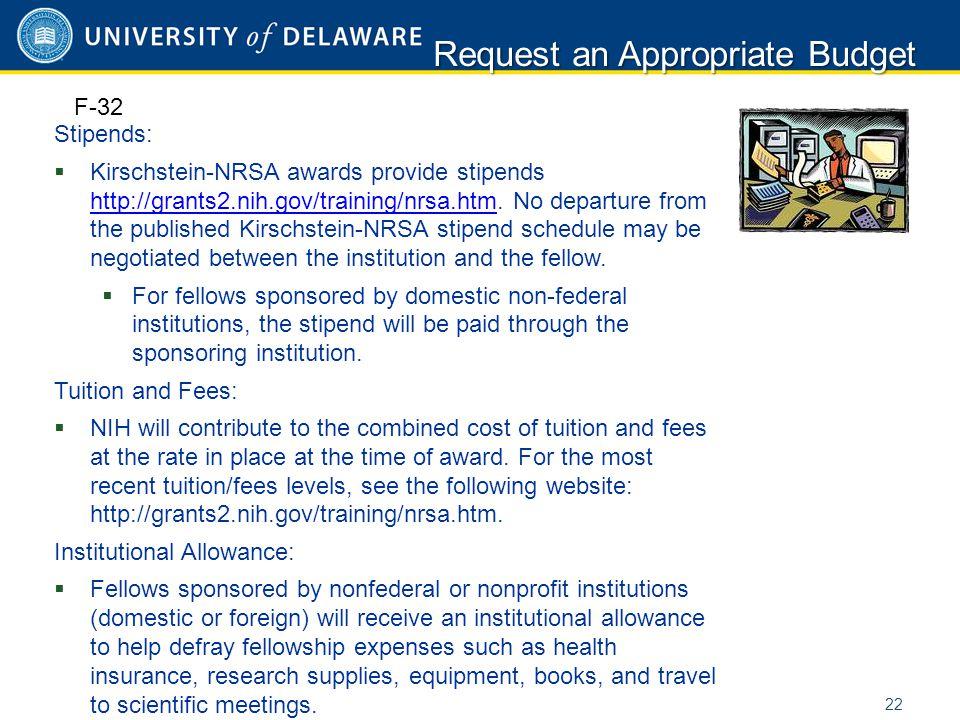 Stipends:  Kirschstein-NRSA awards provide stipends http://grants2.nih.gov/training/nrsa.htm. No departure from the published Kirschstein-NRSA stipen