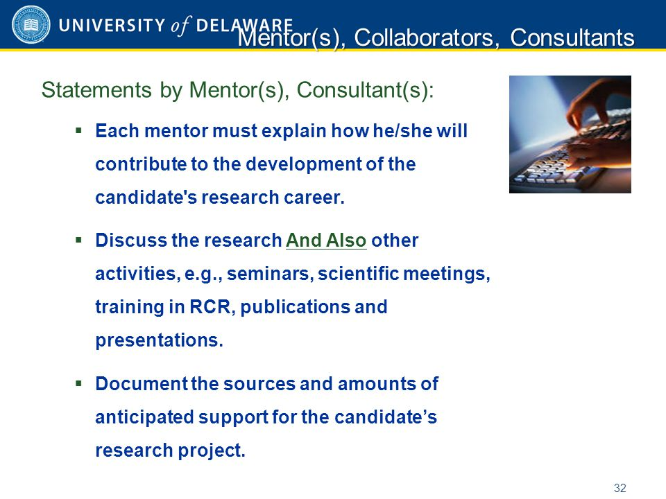Statements by Mentor(s), Consultant(s):  Each mentor must explain how he/she will contribute to the development of the candidate's research career. 